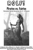 ROLF: Pirates vs. Fairies