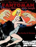 The Three Lives of Fantomah: Mystery Woman of the Jungle