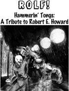 Hammerin' Tongs: A ROLF! Tribute to Robert E. Howard