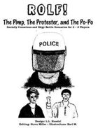 ROLF: The Pimp, the Protester, and the Po-Po