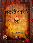 50 Dark Elf & Drider Encounters