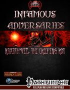 Infamous Adversaries: Raxath'Viz, the Creeping Rot