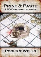 Print & Paste Dungeon textures: Pools & Wells