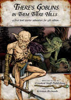 There's Goblins in Them There Hills (5E)