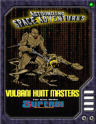 Astounding Space Adventures: Vulbani Hunt Masters