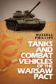Tanks and Combat Vehicles of the Warsaw Pact