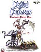 Digital Denizens: Challenge Rating One