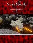 Starships Book I000I : Drone Gunship