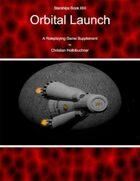 Starships Book I0III : Orbital Launch