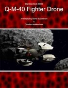 Starships Book I00000 : Q-M-40 Fighter Drone