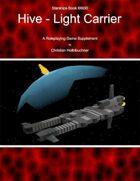 Starships Book I000I0 : Hive Light Carrier
