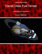 Starships Book I0I000 : Transit Class Fuel Tender