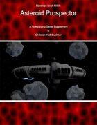 Starships Book I0II00 : Asteroid Prospector