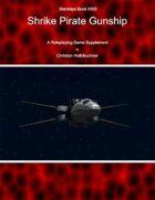 Starships Book IIII00 : Shrike Pirate Gunship