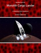 Starships Book IIIIII : Monolith Cargo Lander