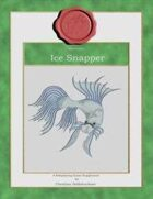 Monsters : Ice Snapper