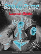 Galaxy Prime - Launch Guide