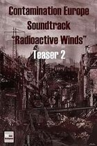 "Teaser 2 Contamination Europe Soundtrack ""Radioactive Winds"""