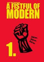 Fistful of Modern: 01