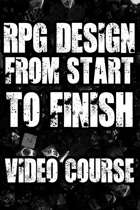 RPG Design from Start to Finish - Video Course
