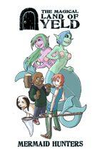 The Magical Land of Yeld: Mermaid Hunters