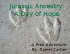 Jurassic Ancestry Free Adventure: A Day of Hope