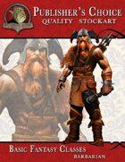 Publisher's Choice - Basic Fantasy Classes (Barbarian)