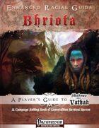 Enhanced Racial Guide: Bhriota