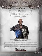 CLASSifieds: Volatile Blade (Alchemist Archetype)
