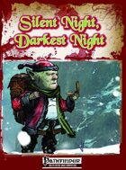 Fat Goblin Games Presents: Silent Night, Darkest Night