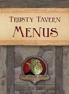 Trusty Tavern Menus