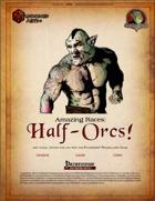 Amazing Races: Half-Orcs!