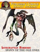 Publisher's Choice -Lovecraftian Horrors: Spawn of the Old Ones #1