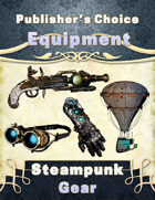 Publisher's Choice -Equipment: Steampunk Gear