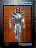 Epic Races: Racial Abilities Androids