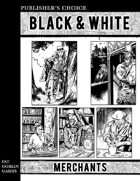 Publisher's Choice - Black & White: Merchants