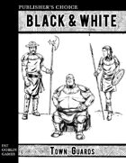 Publisher's Choice - Black & White: Town Guards
