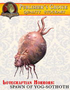 Publisher's Choice -Lovecraftian Horrors: Spawn of Yog-Sothoth