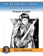 Publisher's Choice - Joyce Maureira - Female Knight BW
