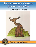 Publisher's Choice - Scott Harshbarger - Awkward Treant