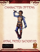 Vathak 5e Character Options - Amoral Prodigy Background
