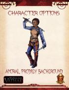 Vathak 5e Character Options - Amoral Prodigy Background