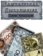 Fantastical Currencies - Dark Kingdom Edition