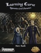 [PFRPG] Learning Curve: Apprentice-Level Characters
