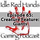 Episode 65: Creature Feature: Giants