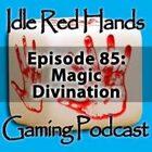 Episode 85: Magic: Divination