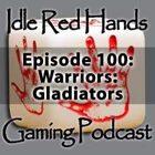 Episode 100: Warriors: Gladiators