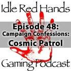 Episode 48: Campaign Confessions: Cosmic Patrol