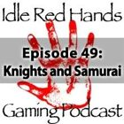 Episode 49: Knights and Samurai