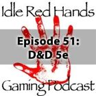 Episode 51: Dungeons and Dragons 5e
